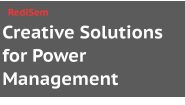 Creative Solutions for Power Management RediSem
