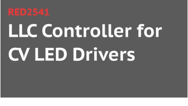 LLC Controller for CV LED Drivers RED2541