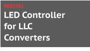 LED Controller for LLC Converters RED2501