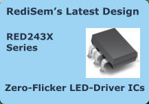 RediSem's Latest Design  RED243X  Series Zero-Flicker LED-Driver ICs